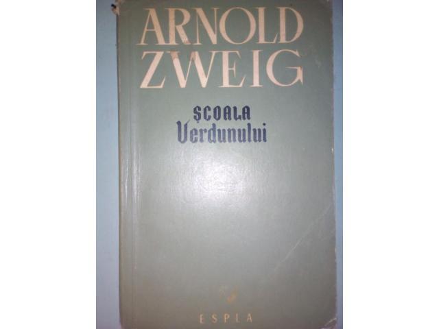 vand Arnold Zweig - Scoala Verdunului, 80 lei, 2003mcb at gmail.com